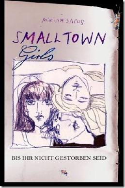 SMALLTOWN-GIRLS-II---Bis-ihr-nicht-gestorben-seid-9783847652373_xxl