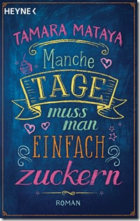 Mataya_TManche_Tage_muss_man_zuckern_180160