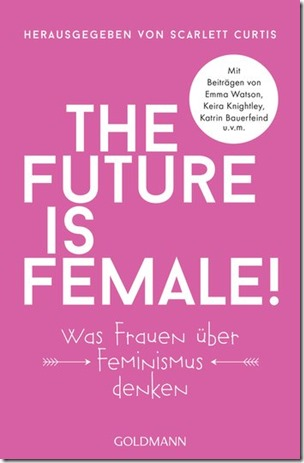Rezension - The future is female! - tthinkttwice