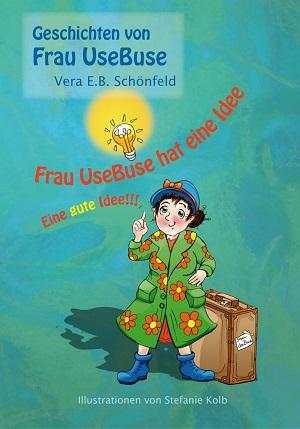 Frau UseBuse hat eine Idee von Vera E.B. Schönfeld
